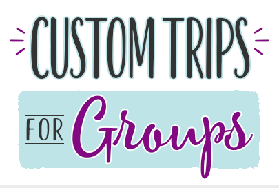 Custom Trips for Groups